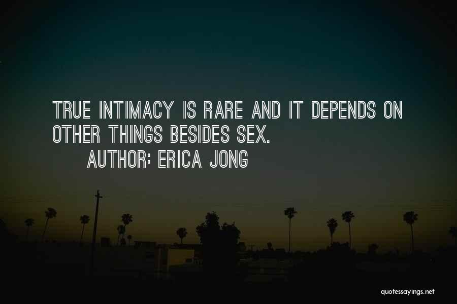 True Intimacy Quotes By Erica Jong