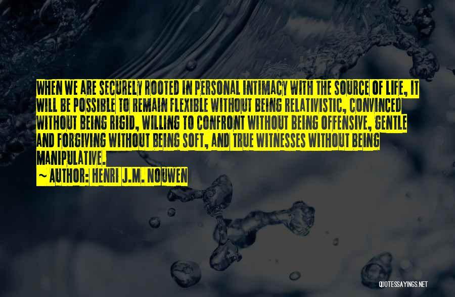 True Intimacy Quotes By Henri J.M. Nouwen