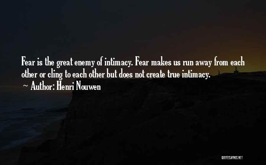 True Intimacy Quotes By Henri Nouwen