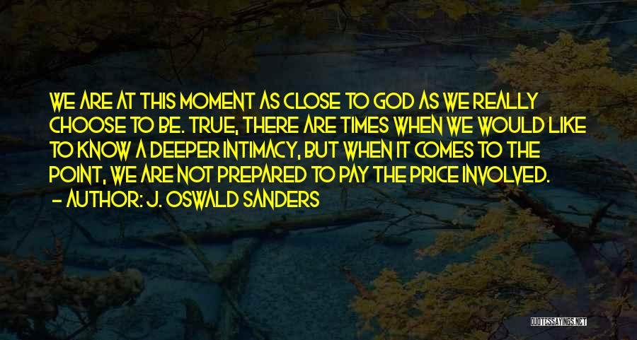 True Intimacy Quotes By J. Oswald Sanders