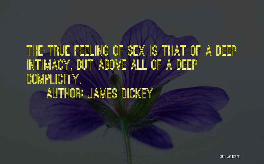 True Intimacy Quotes By James Dickey