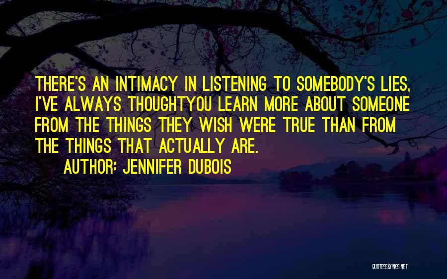 True Intimacy Quotes By Jennifer DuBois
