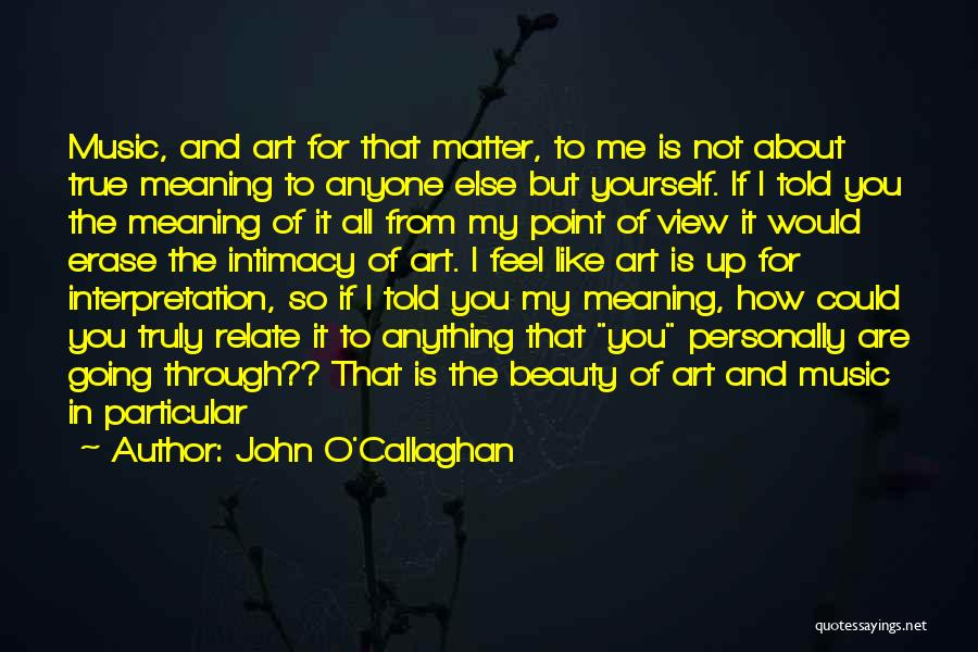 True Intimacy Quotes By John O'Callaghan