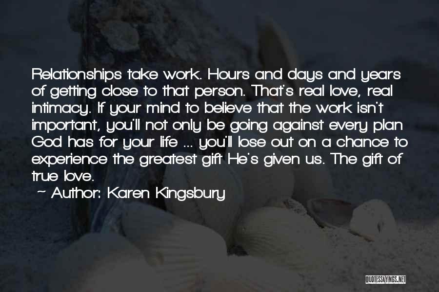 True Intimacy Quotes By Karen Kingsbury