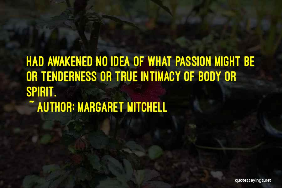 True Intimacy Quotes By Margaret Mitchell
