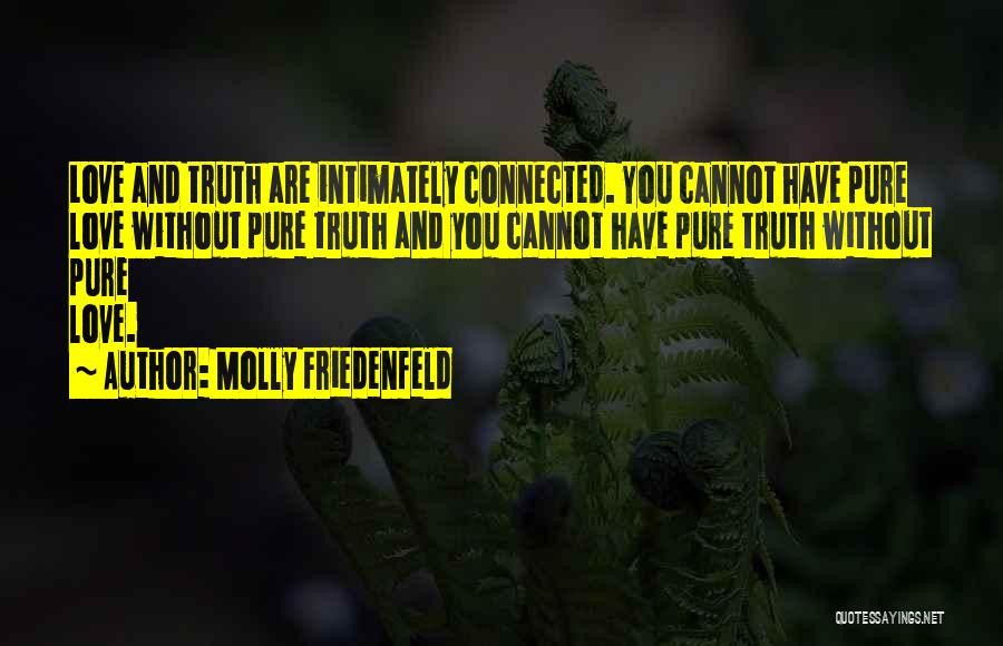 True Intimacy Quotes By Molly Friedenfeld