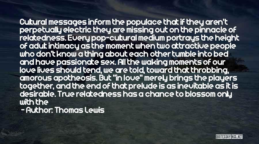 True Intimacy Quotes By Thomas Lewis