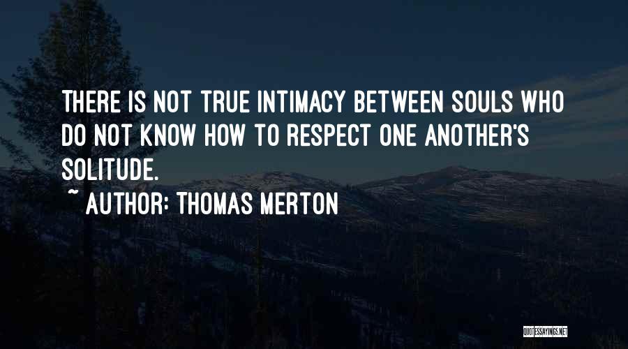 True Intimacy Quotes By Thomas Merton