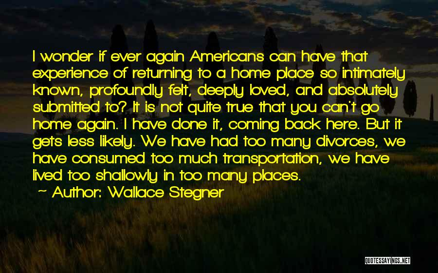 True Intimacy Quotes By Wallace Stegner