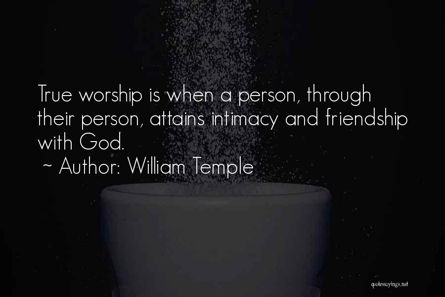 True Intimacy Quotes By William Temple