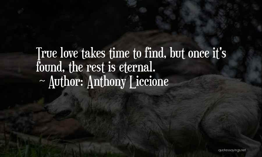 True Love Takes Time Quotes By Anthony Liccione