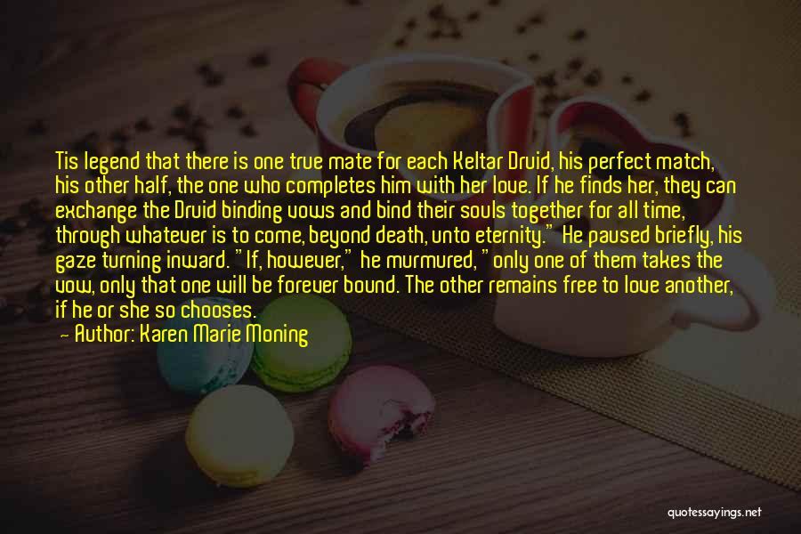 True Love Takes Time Quotes By Karen Marie Moning