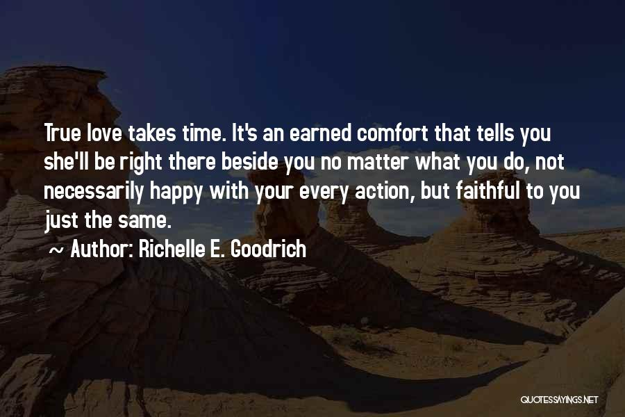 True Love Takes Time Quotes By Richelle E. Goodrich