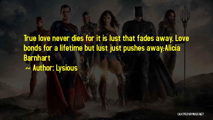 True Love That Never Dies Quotes By Lysious
