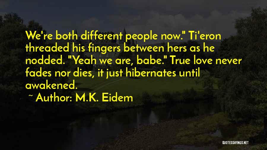 True Love That Never Dies Quotes By M.K. Eidem