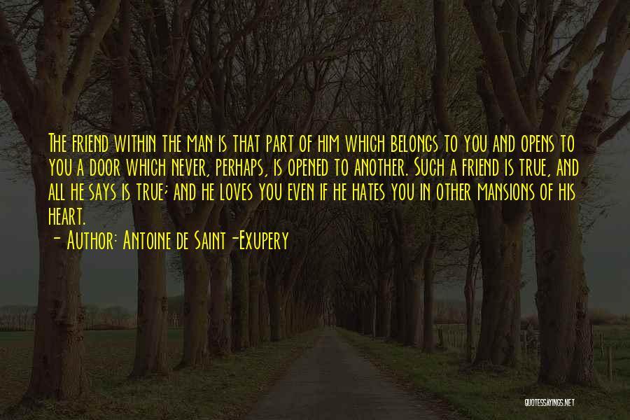 True Love True Friendship Quotes By Antoine De Saint-Exupery