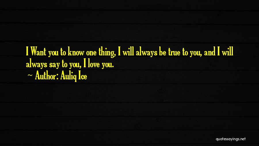 True Love True Friendship Quotes By Auliq Ice