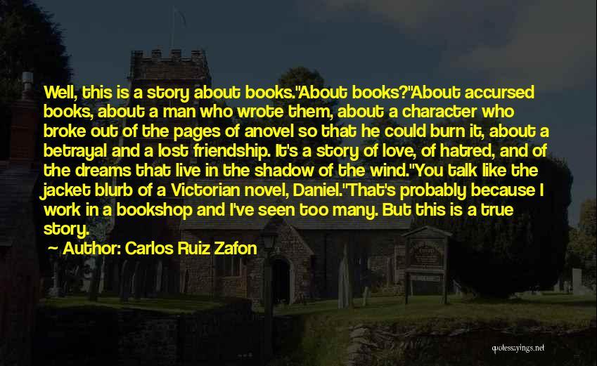 True Love True Friendship Quotes By Carlos Ruiz Zafon