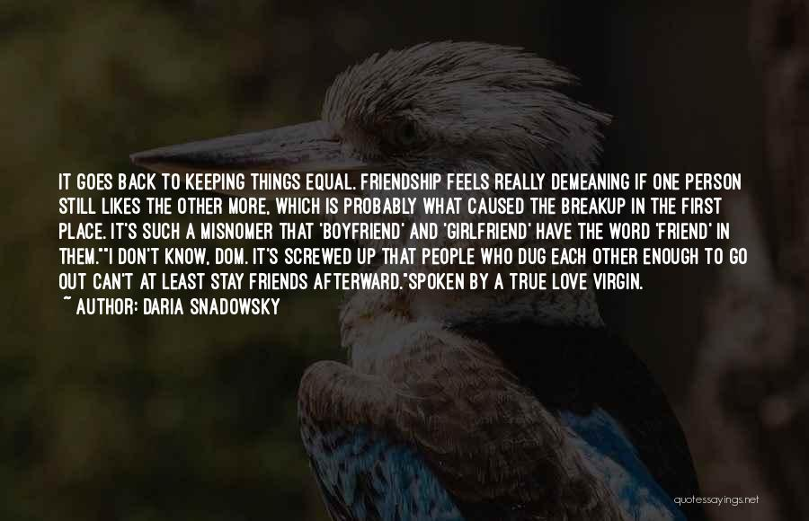 True Love True Friendship Quotes By Daria Snadowsky