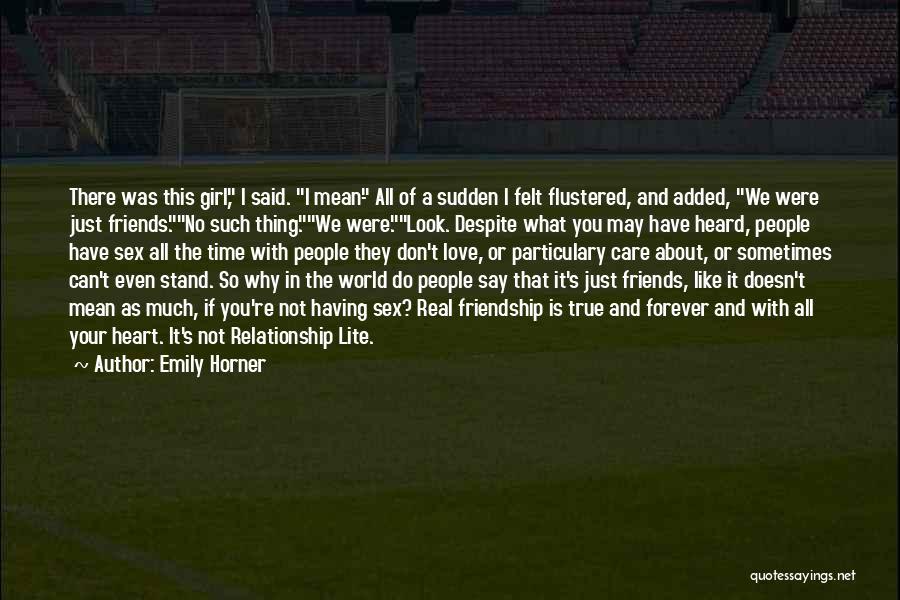 True Love True Friendship Quotes By Emily Horner