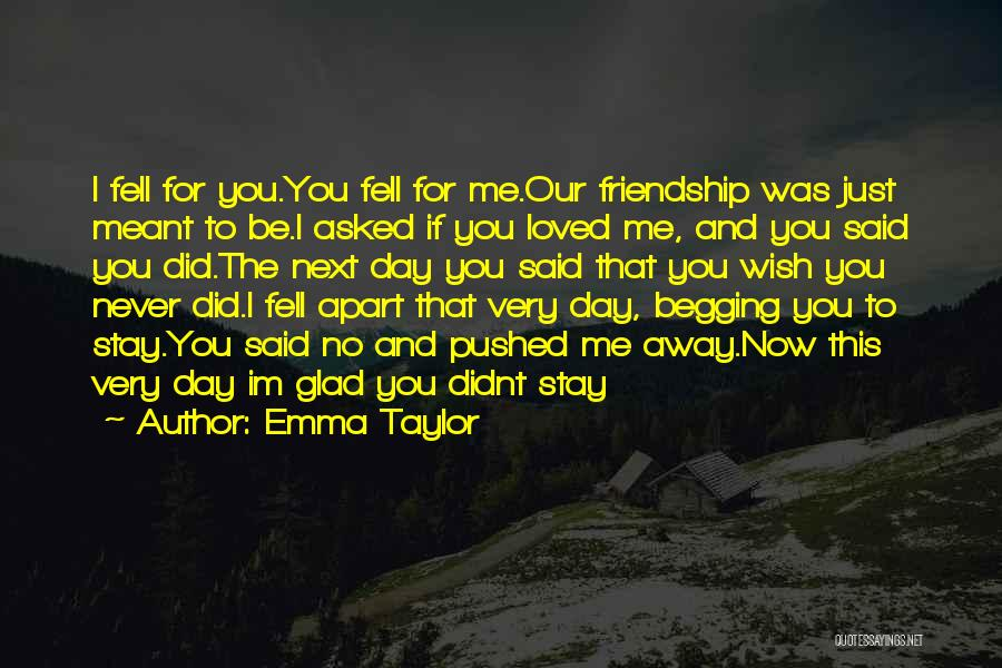 True Love True Friendship Quotes By Emma Taylor