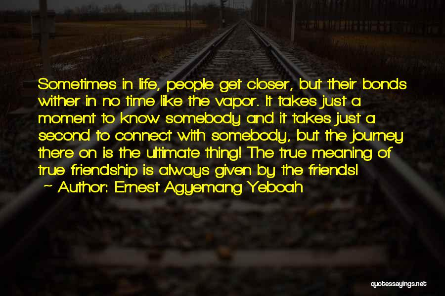 True Love True Friendship Quotes By Ernest Agyemang Yeboah