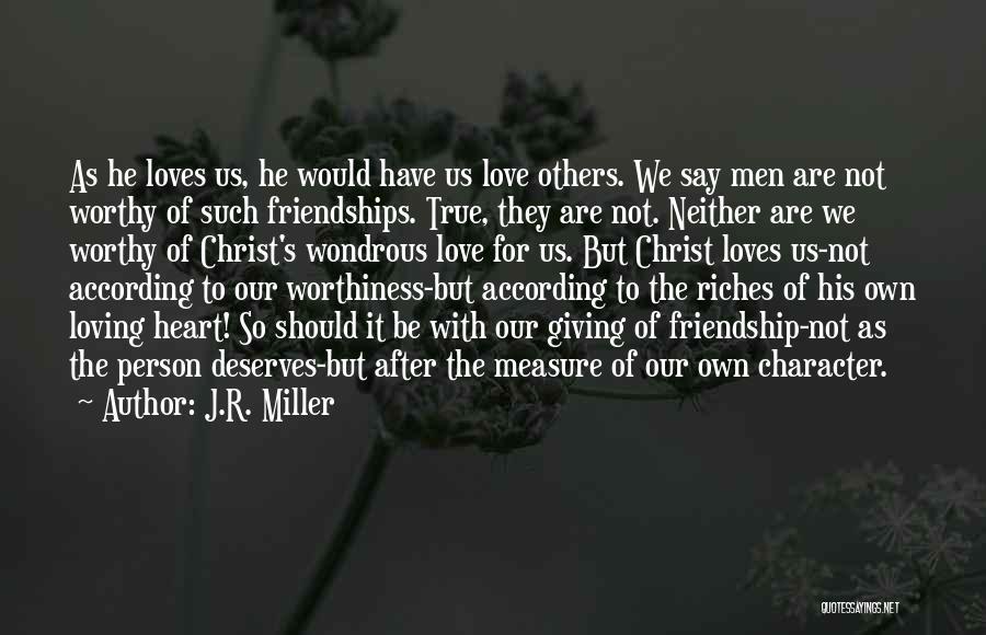 True Love True Friendship Quotes By J.R. Miller
