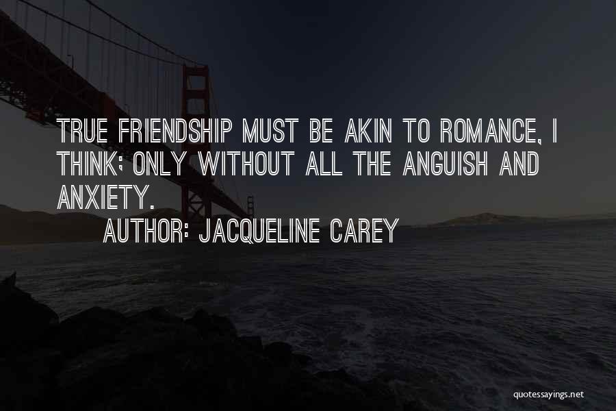 True Love True Friendship Quotes By Jacqueline Carey