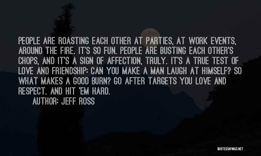 True Love True Friendship Quotes By Jeff Ross