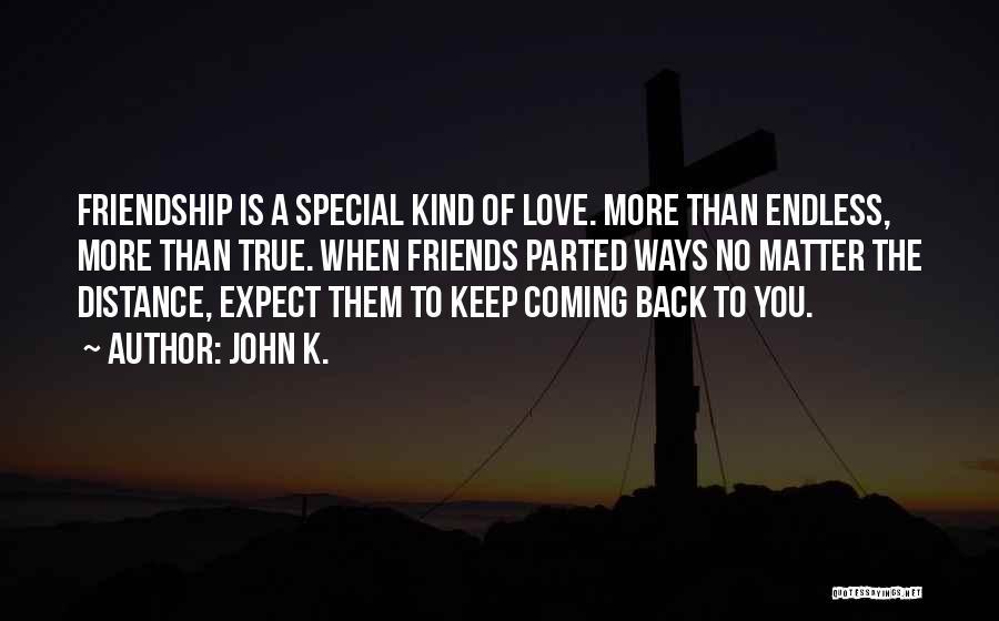 True Love True Friendship Quotes By John K.