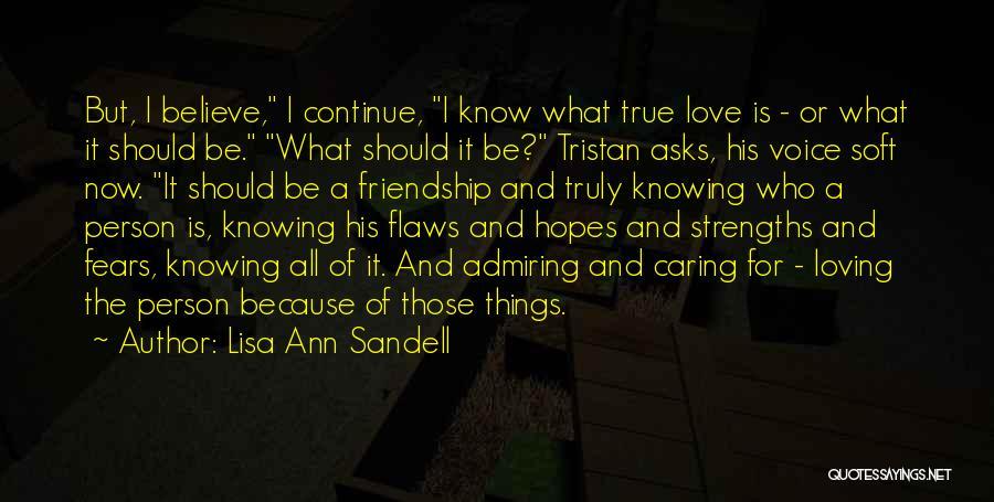 True Love True Friendship Quotes By Lisa Ann Sandell