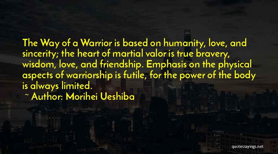 True Love True Friendship Quotes By Morihei Ueshiba