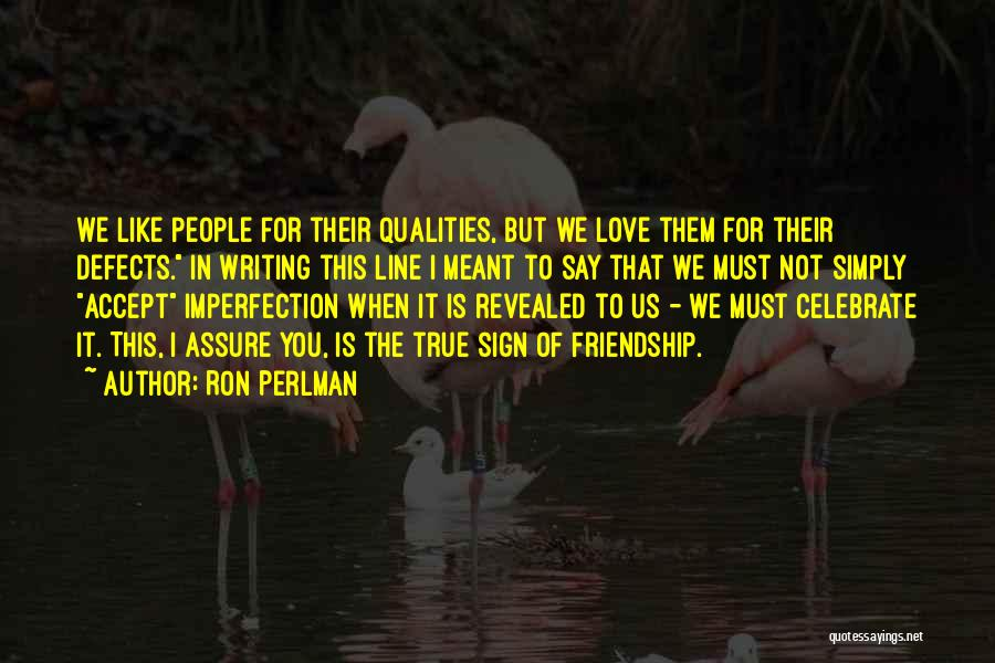 True Love True Friendship Quotes By Ron Perlman