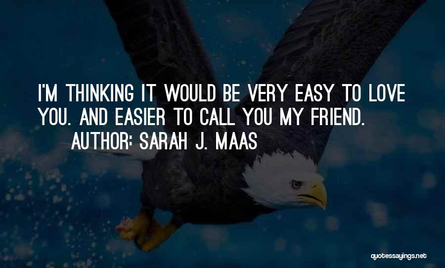 True Love True Friendship Quotes By Sarah J. Maas