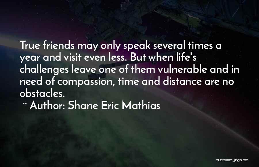 True Love True Friendship Quotes By Shane Eric Mathias