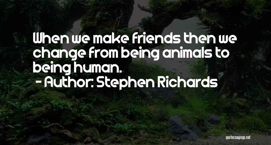 True Love True Friendship Quotes By Stephen Richards