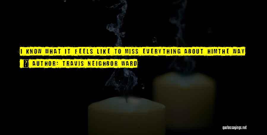 True Love True Friendship Quotes By Travis Neighbor Ward