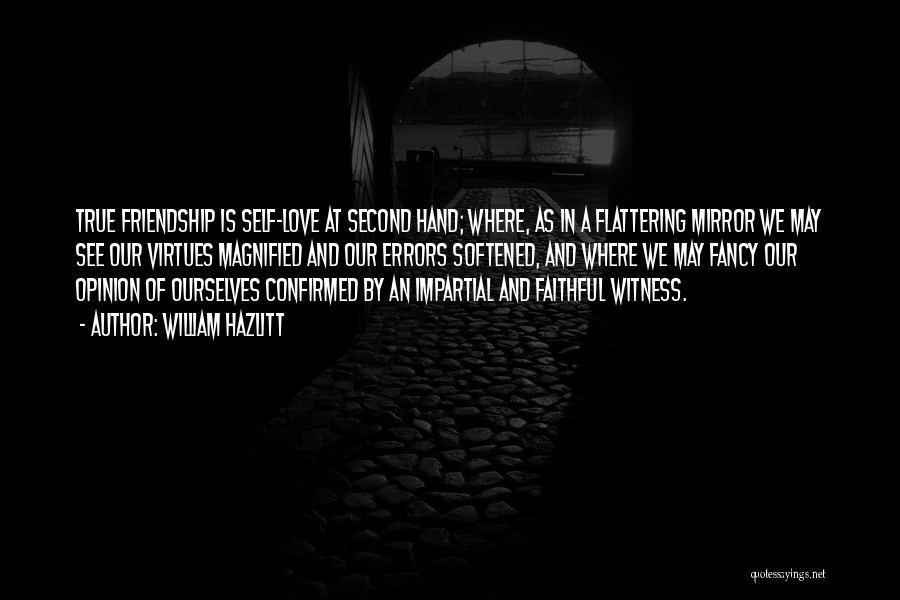 True Love True Friendship Quotes By William Hazlitt