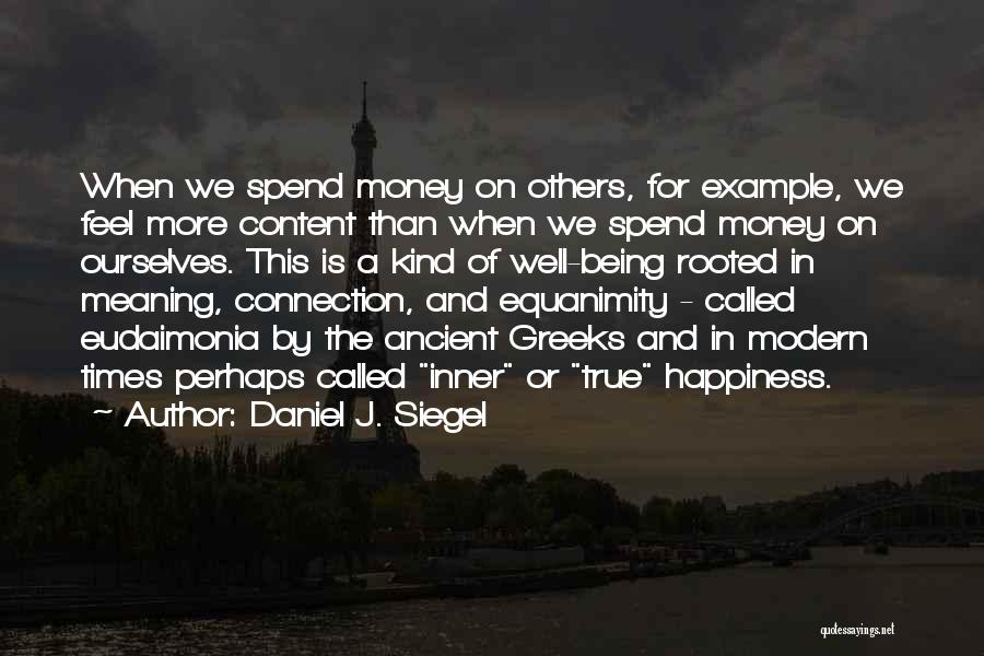True Meaning Of Happiness Quotes By Daniel J. Siegel