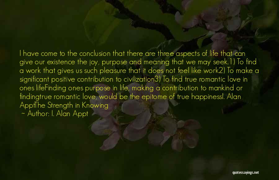 True Meaning Of Happiness Quotes By I. Alan Appt