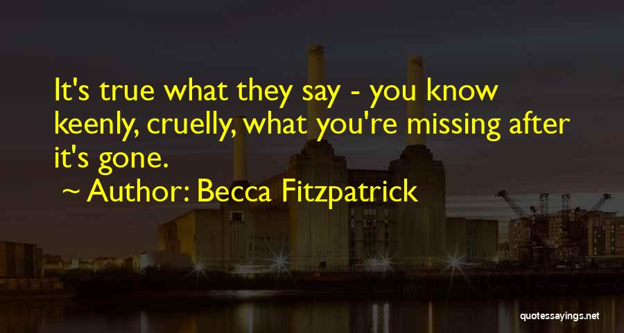 True Missing You Quotes By Becca Fitzpatrick