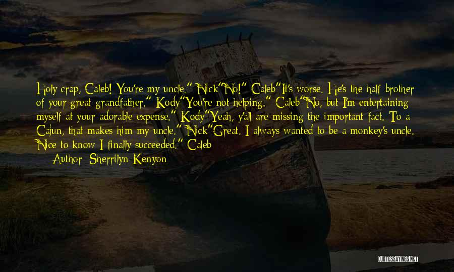 True Missing You Quotes By Sherrilyn Kenyon