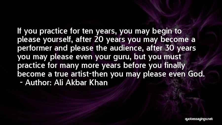 True Performer Quotes By Ali Akbar Khan