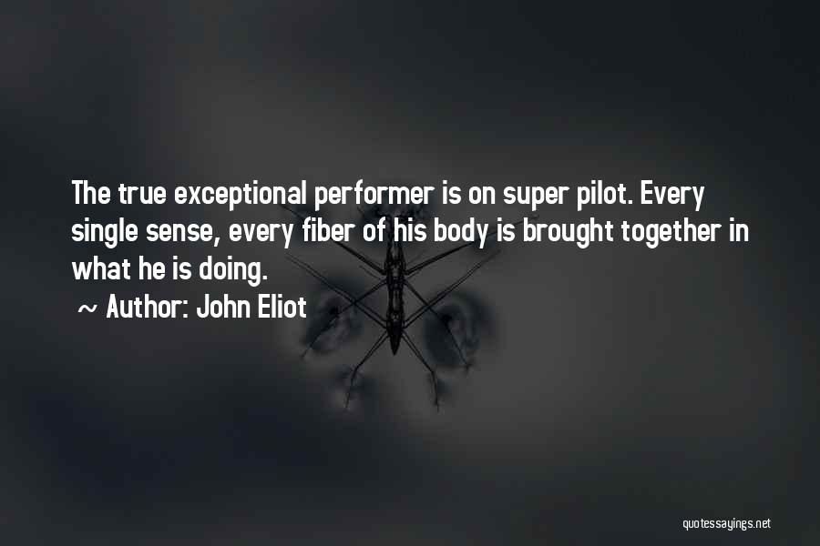 True Performer Quotes By John Eliot
