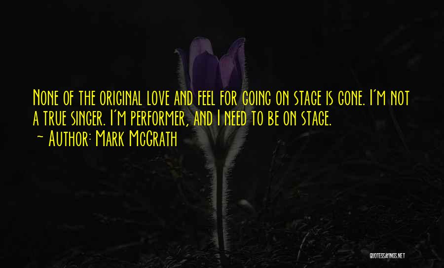 True Performer Quotes By Mark McGrath