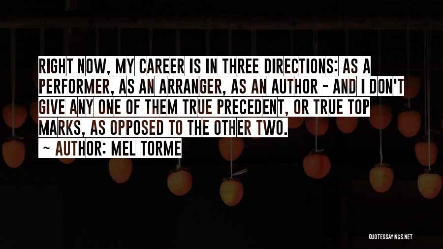 True Performer Quotes By Mel Torme
