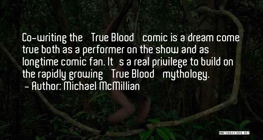 True Performer Quotes By Michael McMillian