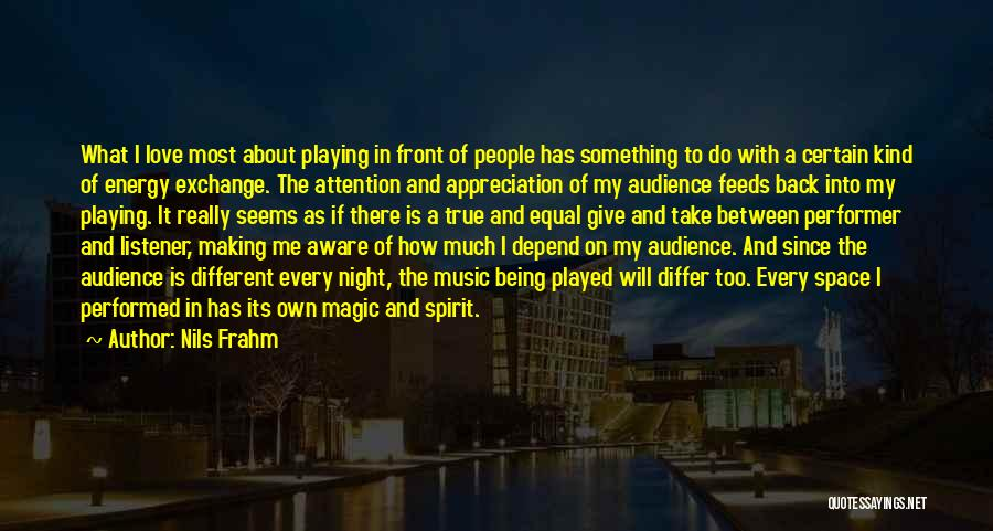 True Performer Quotes By Nils Frahm