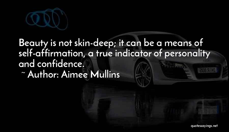 True Self Confidence Quotes By Aimee Mullins