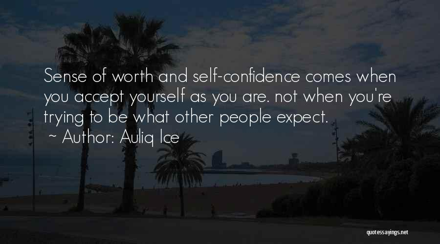 True Self Confidence Quotes By Auliq Ice